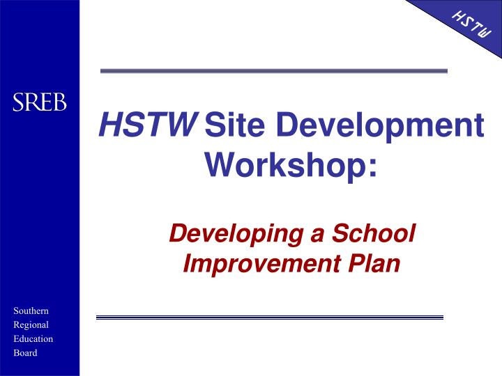 Hstw site development workshop developing a school improvement plan
