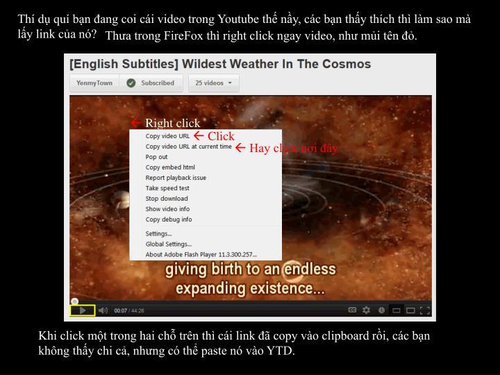 Th d qu bn ang coi ci video trong Youtube th ny, cc bn thy thch th lm sao m ly link ca n?