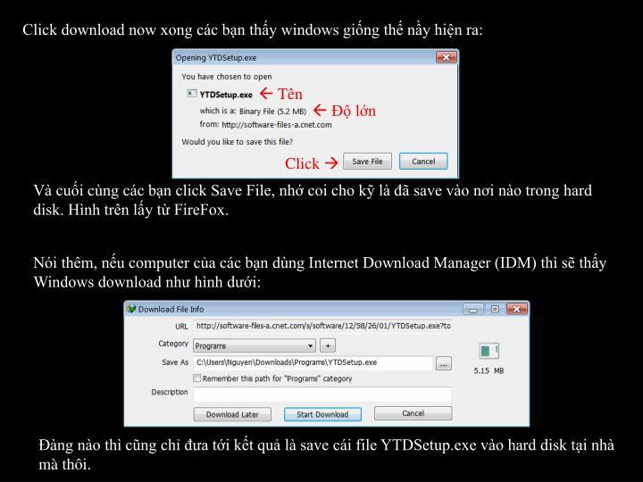 Click download now xong cc bn thy windows ging th ny hin ra: