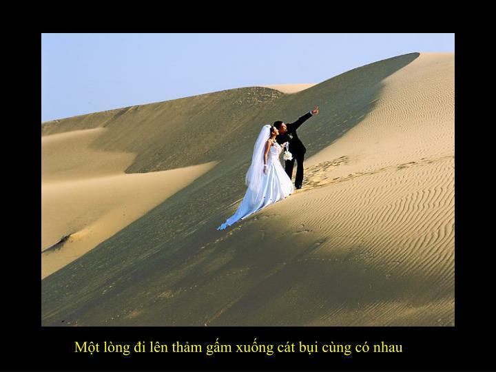 Một lòng đi lên thảm gấm xuống cát bụi cùng có nhau