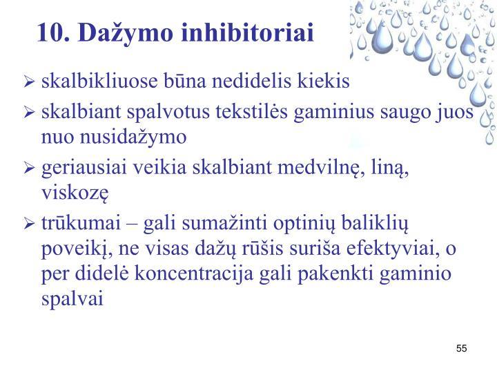 10. Dažymo inhibitoriai