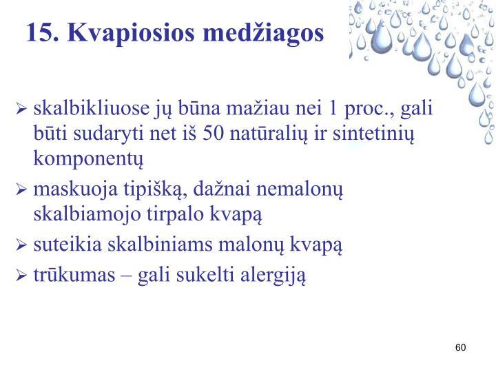 15. Kvapiosios medžiagos