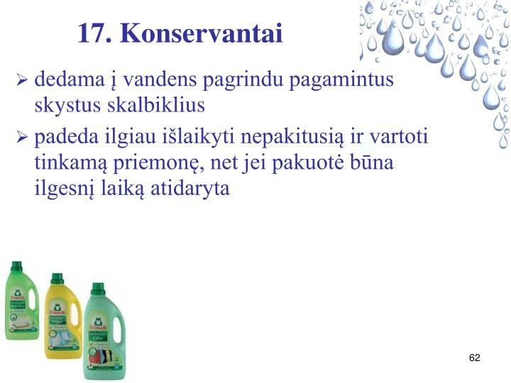 17. Konservantai