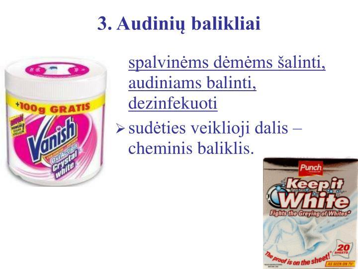 3. Audinių balikliai