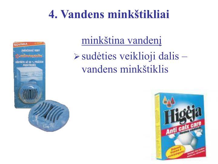 4. Vandens minkštikliai