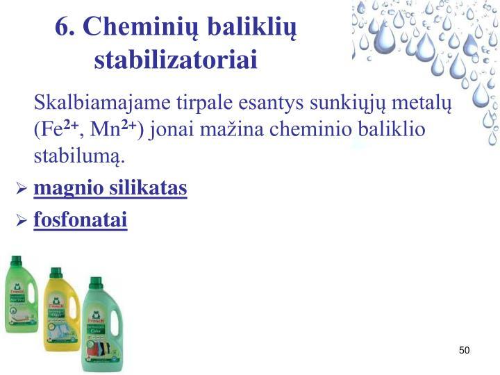 6. Cheminių baliklių stabilizatoriai