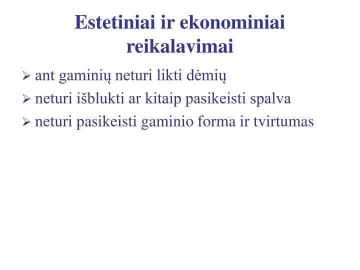 Estetiniai ir ekonominiai reikalavimai