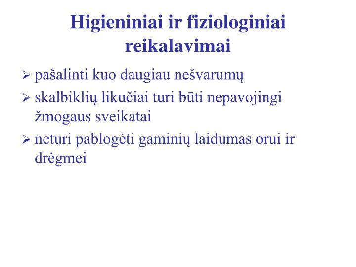 Higieniniai ir fiziologiniai reikalavimai