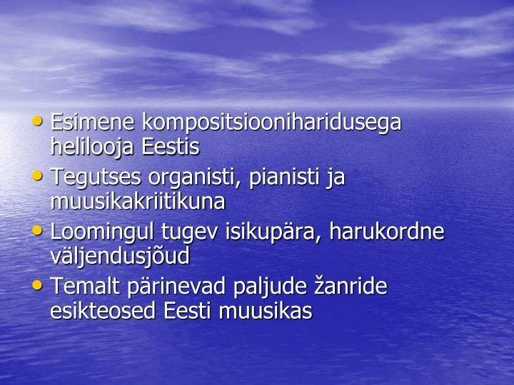 Esimene kompositsiooniharidusega helilooja Eestis