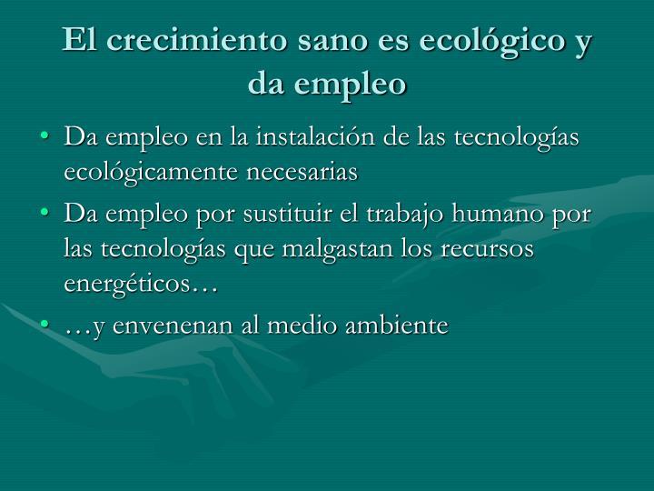 El crecimiento sano es ecológico y da empleo