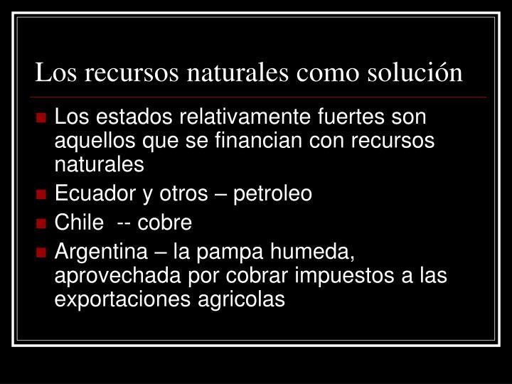 Los recursos naturales como solución