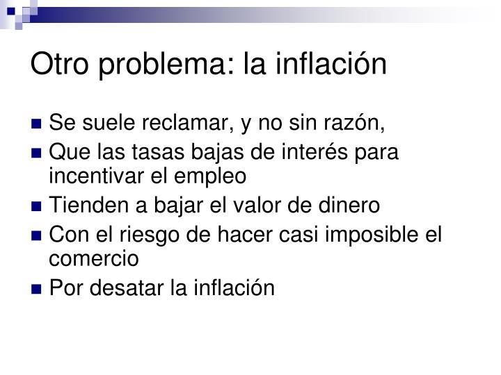 Otro problema: la inflación