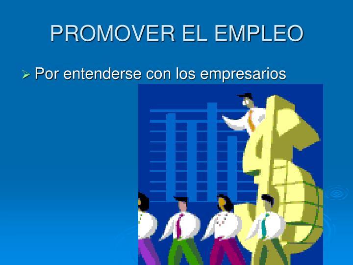 PROMOVER EL EMPLEO