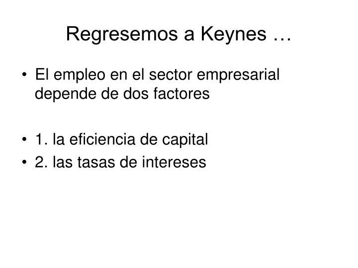 Regresemos a Keynes …