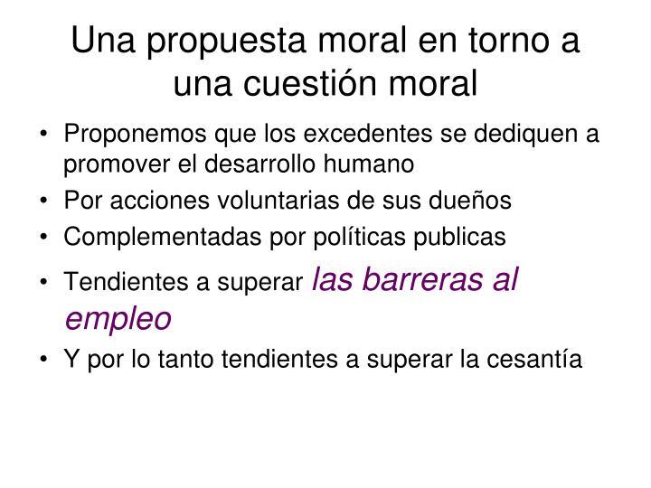 Una propuesta moral en torno a una cuestión moral