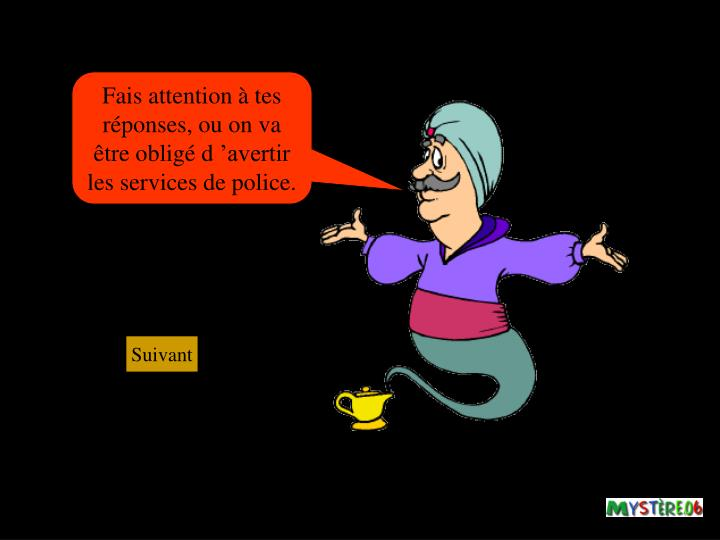 Fais attention à tes