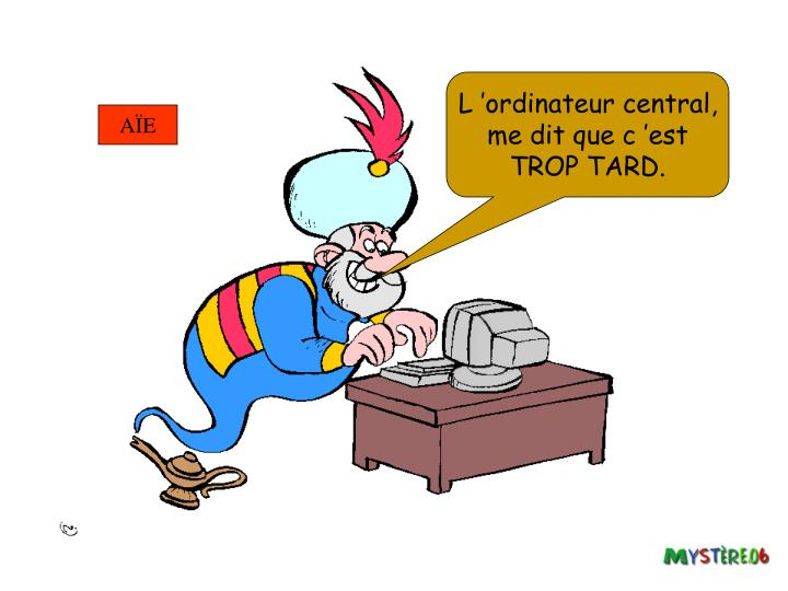 L 'ordinateur central,