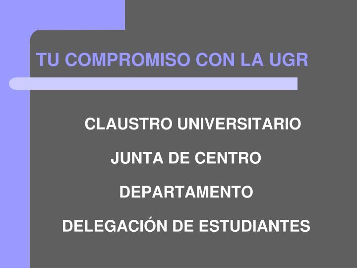 TU COMPROMISO CON LA UGR