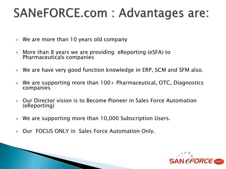 SANeFORCE.com : Advantages are: