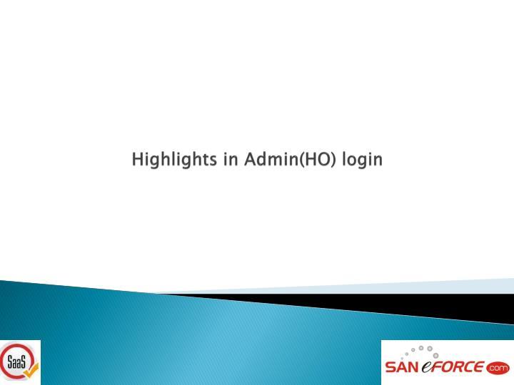Highlights in Admin(HO) login
