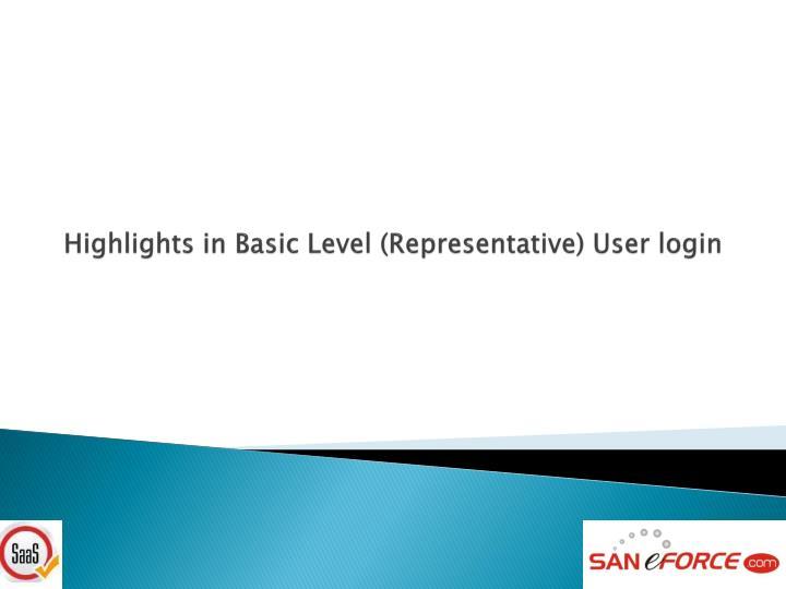 Highlights in Basic Level (Representative) User login