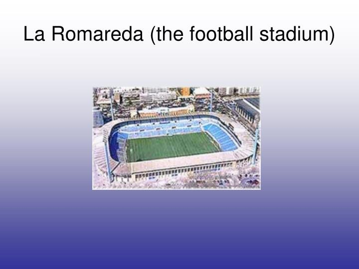 La Romareda (the football stadium)