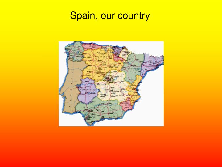 Spain our country