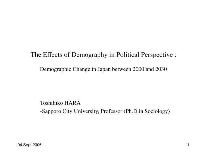 The Effects of Demography in Political Perspective :