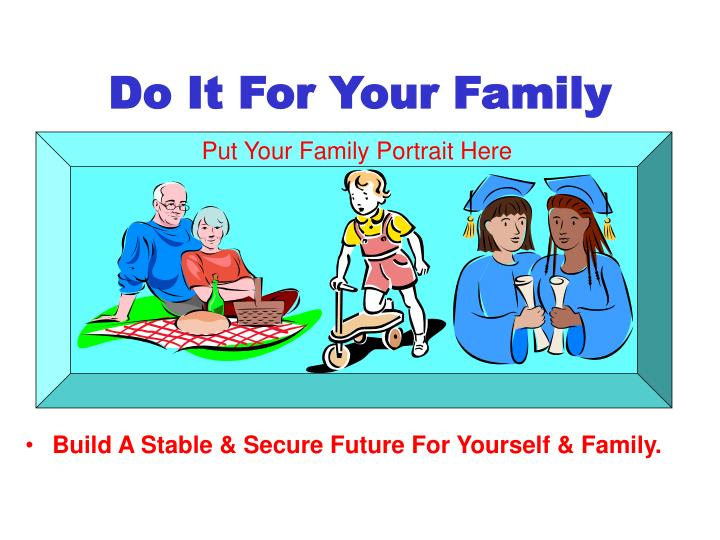 Do It For Your Family