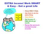 extra income work smart easy get a great life