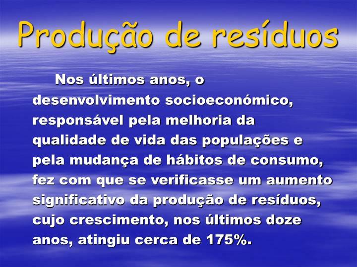 Produção de resíduos