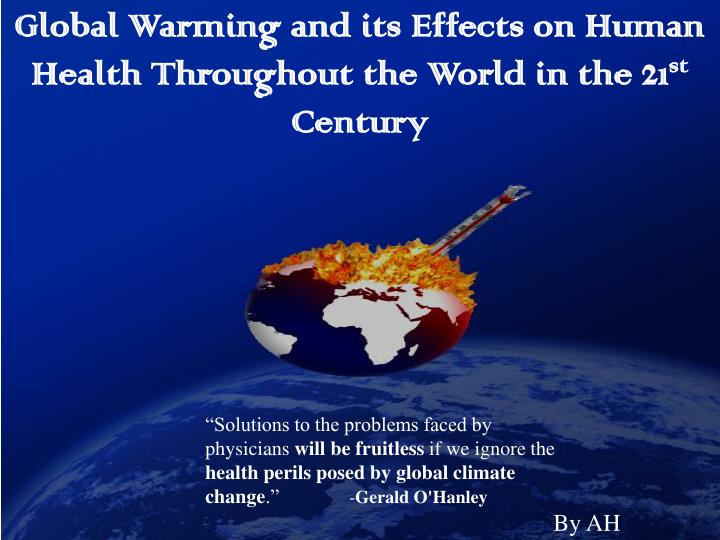 Global Warming and its Effects on Human Health Throughout the World in the 21