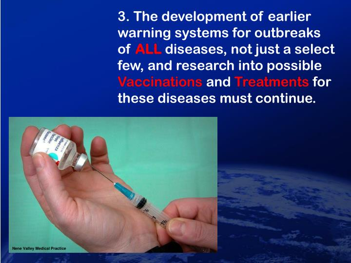 3. The development of earlier warning systems for outbreaks of