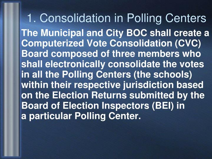 1. Consolidation in Polling Centers