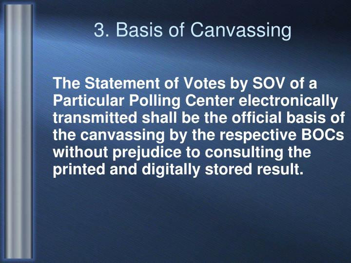 3. Basis of Canvassing