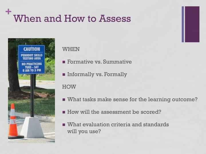 When and How to Assess