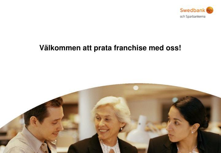 Välkommen att prata franchise med oss!