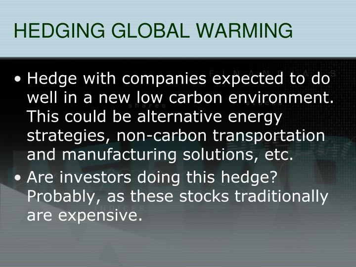 HEDGING GLOBAL WARMING
