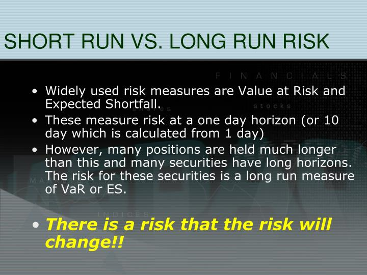 SHORT RUN VS. LONG RUN RISK