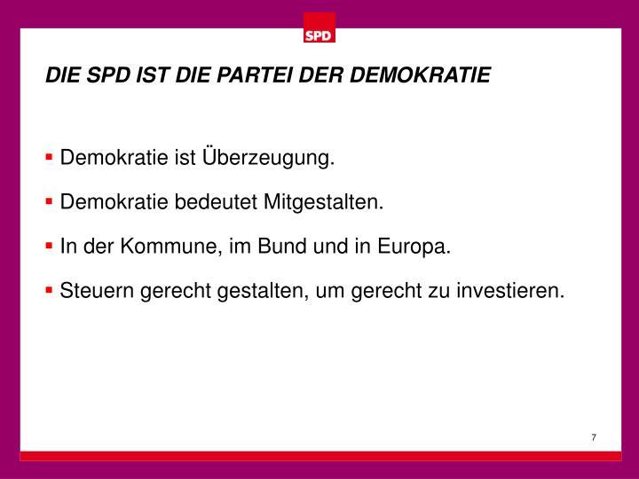 DIE SPD IST DIE PARTEI DER DEMOKRATIE