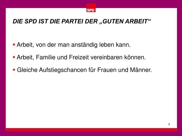 """DIE SPD IST DIE PARTEI DER """"GUTEN ARBEIT"""""""