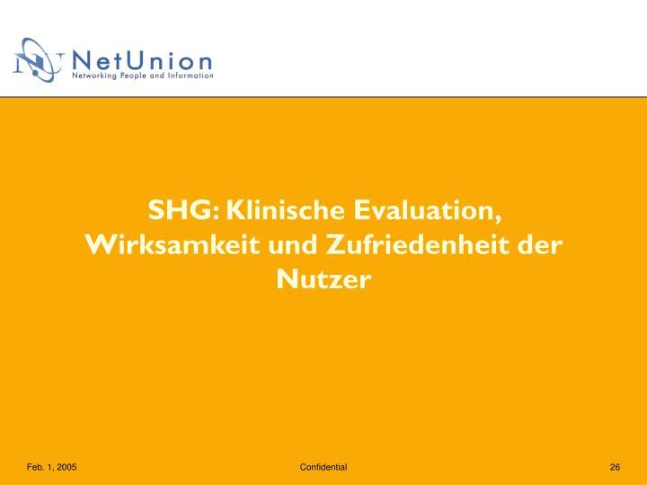 SHG: Klinische Evaluation, Wirksamkeit und Zufriedenheit der Nutzer
