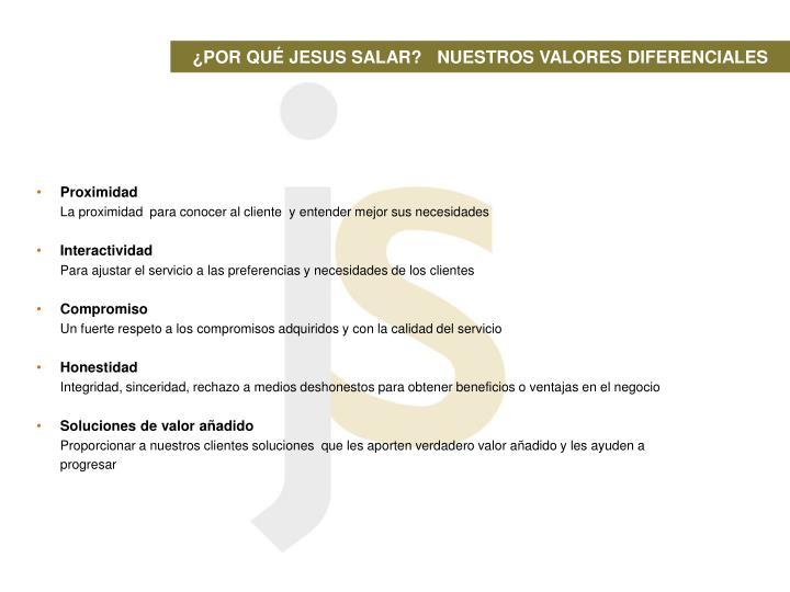 ¿POR QUÉ JESUS SALAR?   NUESTROS VALORES DIFERENCIALES