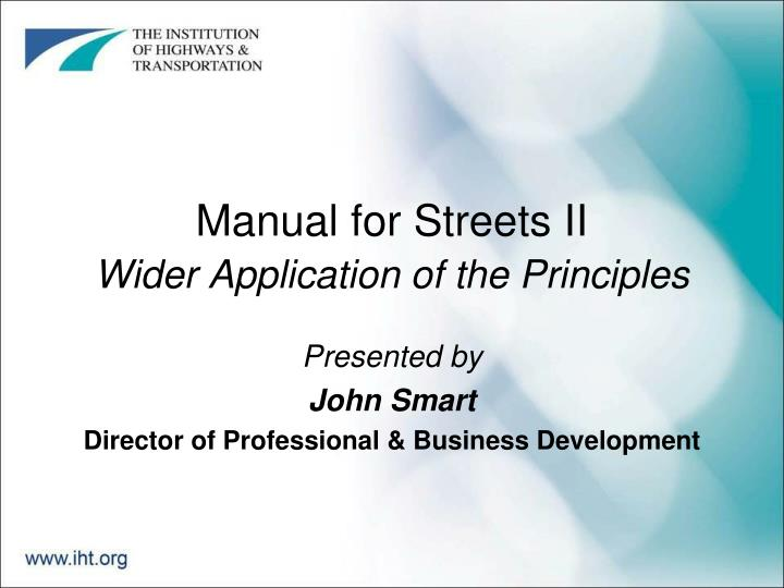 Manual for streets ii wider application of the principles
