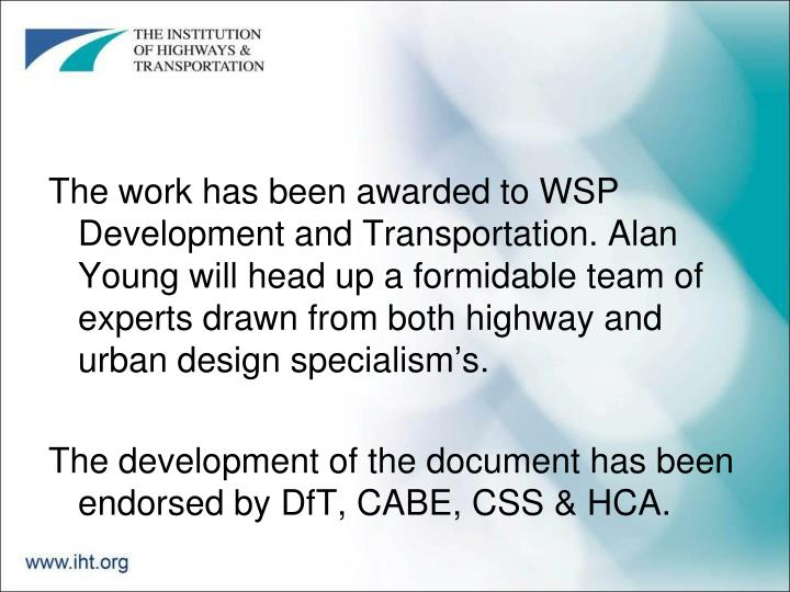The work has been awarded to WSP Development and Transportation. Alan Young will head up a formidable team of experts drawn from both highway and urban design specialism's.