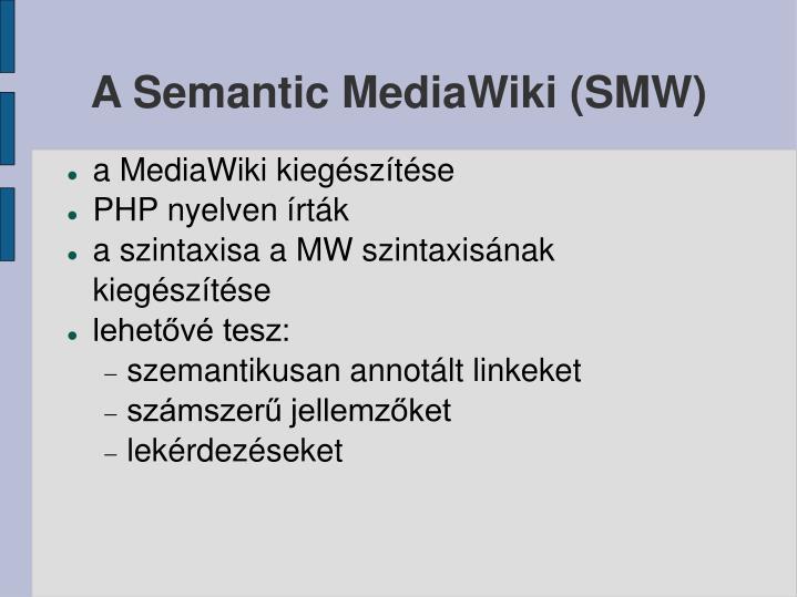 A Semantic MediaWiki (SMW)