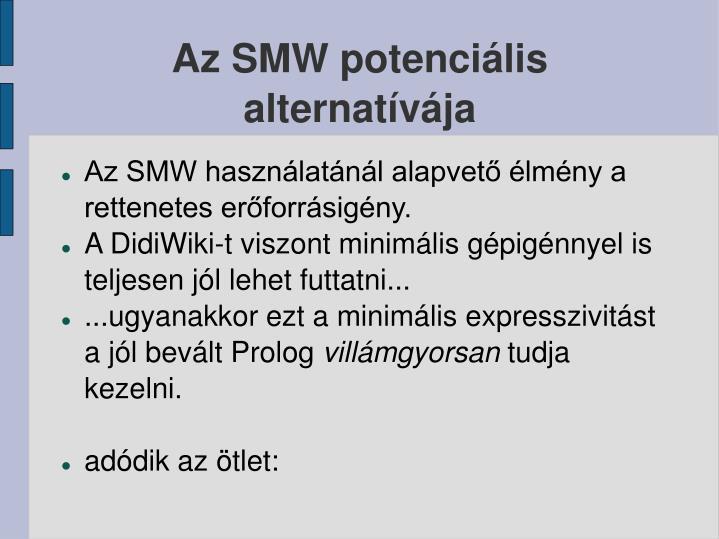 Az SMW potenciális alternatívája