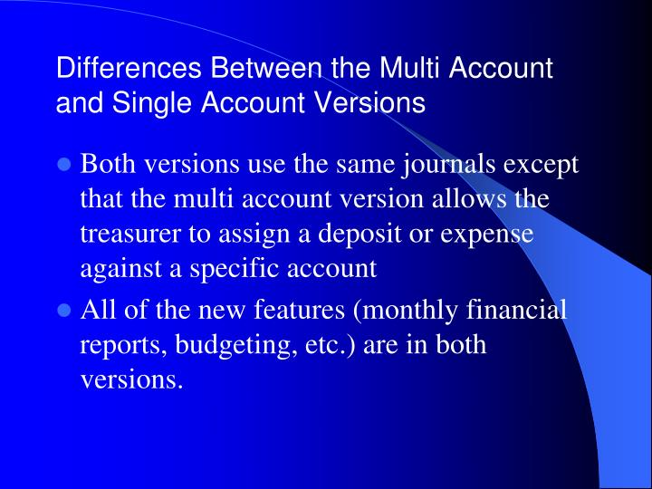 Differences Between the Multi Account and Single Account Versions