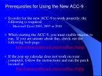 prerequisites for using the new acc 9