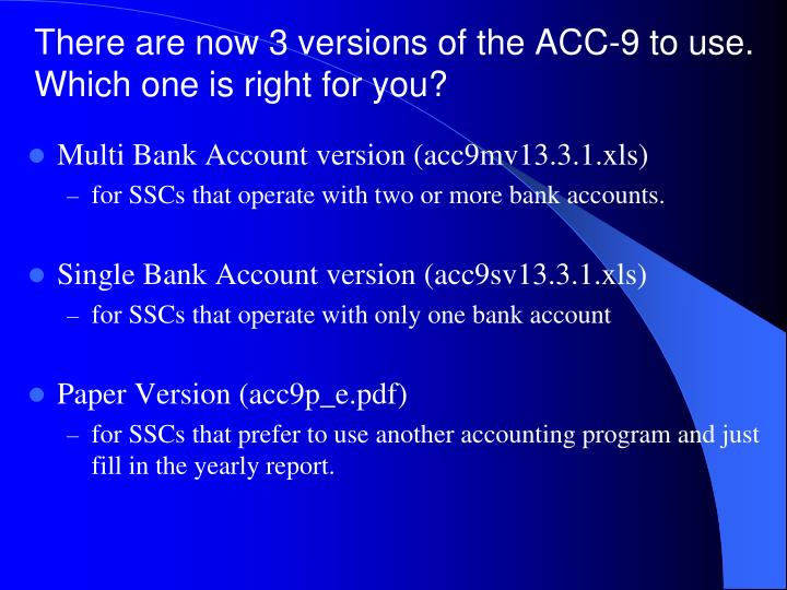 There are now 3 versions of the acc 9 to use which one is right for you